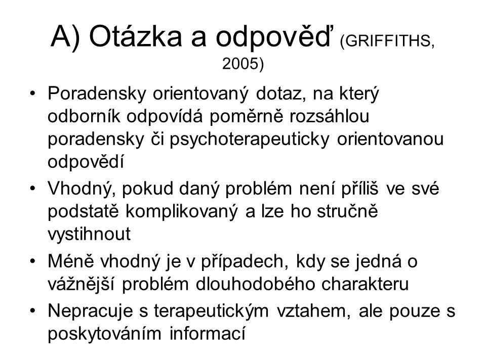 A) Otázka a odpověď (GRIFFITHS, 2005)