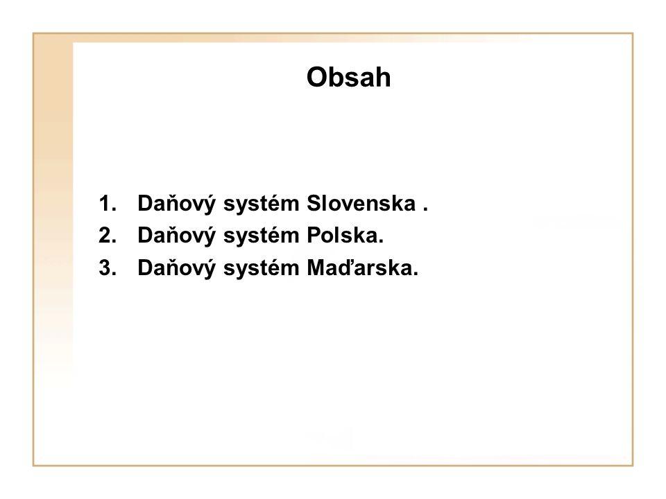 Obsah Daňový systém Slovenska . Daňový systém Polska.