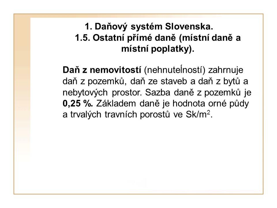 1. Daňový systém Slovenska. 1. 5