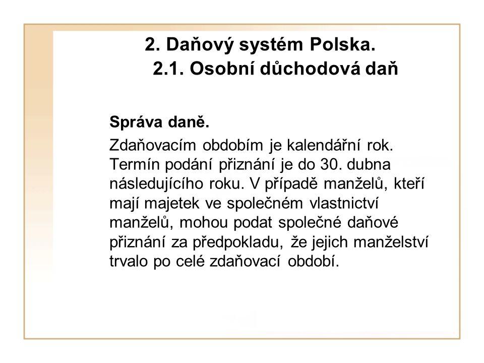2. Daňový systém Polska. 2.1. Osobní důchodová daň