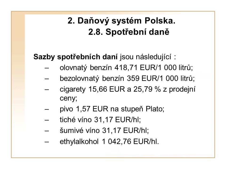 2. Daňový systém Polska. 2.8. Spotřební daně
