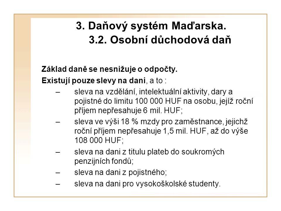 3. Daňový systém Maďarska. 3.2. Osobní důchodová daň