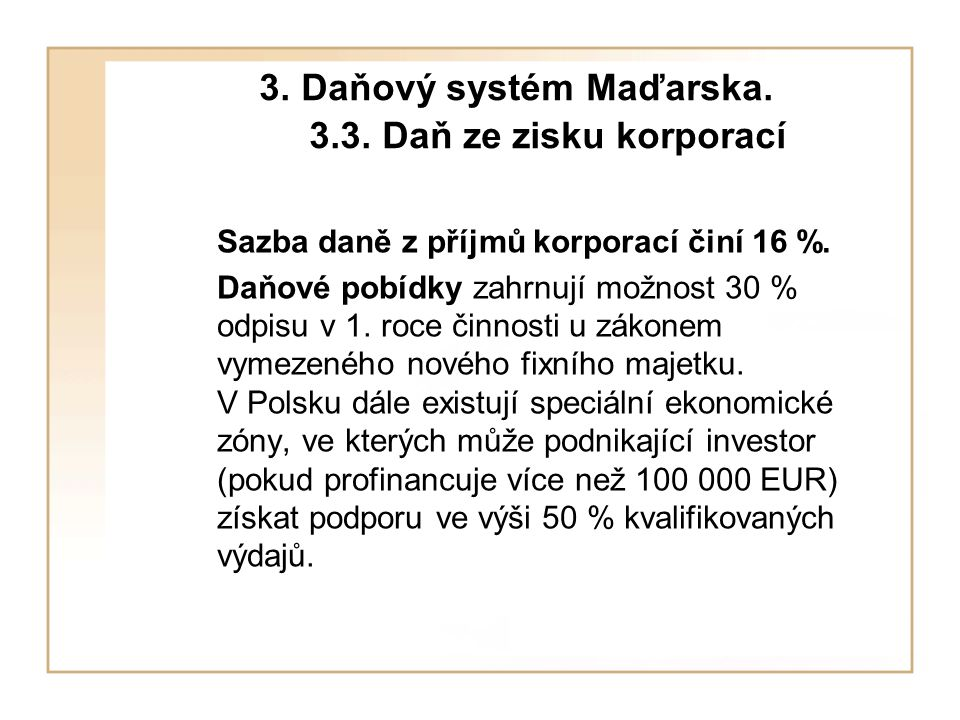 3. Daňový systém Maďarska. 3.3. Daň ze zisku korporací