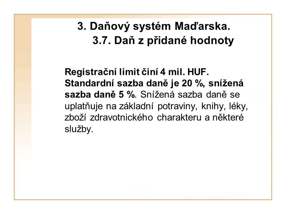 3. Daňový systém Maďarska. 3.7. Daň z přidané hodnoty