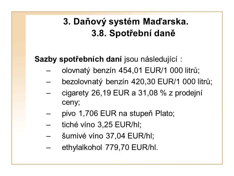 3. Daňový systém Maďarska. 3.8. Spotřební daně