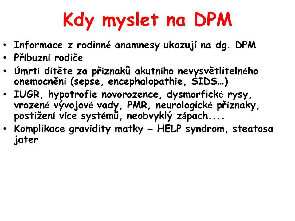 Kdy myslet na DPM Informace z rodinné anamnesy ukazují na dg. DPM