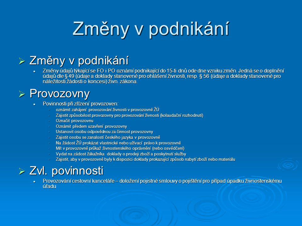 Změny v podnikání Změny v podnikání Provozovny Zvl. povinnosti