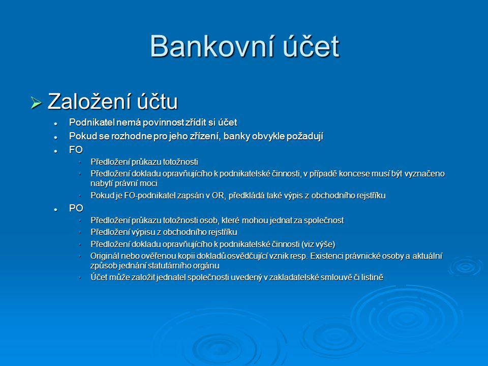 Bankovní účet Založení účtu Podnikatel nemá povinnost zřídit si účet