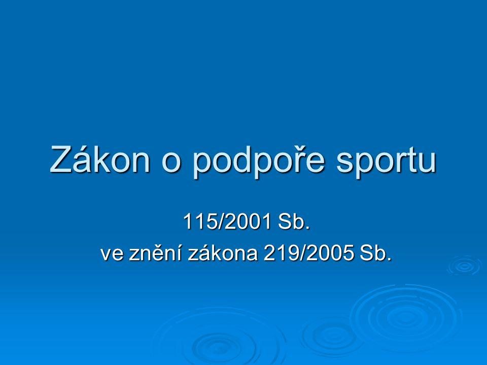 Zákon o podpoře sportu 115/2001 Sb. ve znění zákona 219/2005 Sb.
