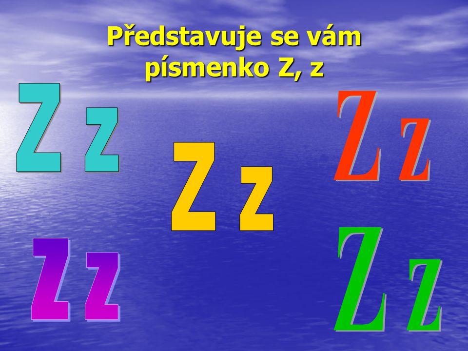 Představuje se vám písmenko Z, z
