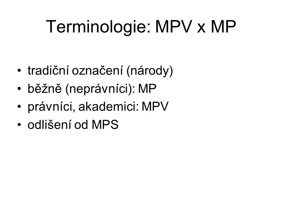 Terminologie: MPV x MP tradiční označení (národy)