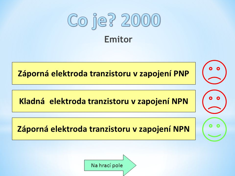 Co je 2000 Emitor Záporná elektroda tranzistoru v zapojení PNP