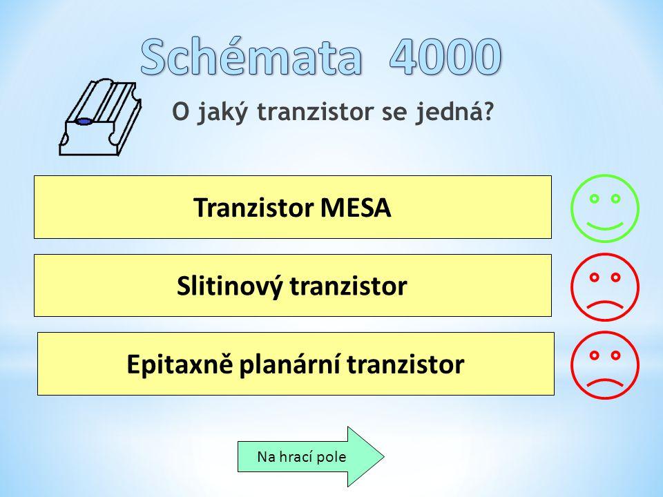 O jaký tranzistor se jedná Epitaxně planární tranzistor