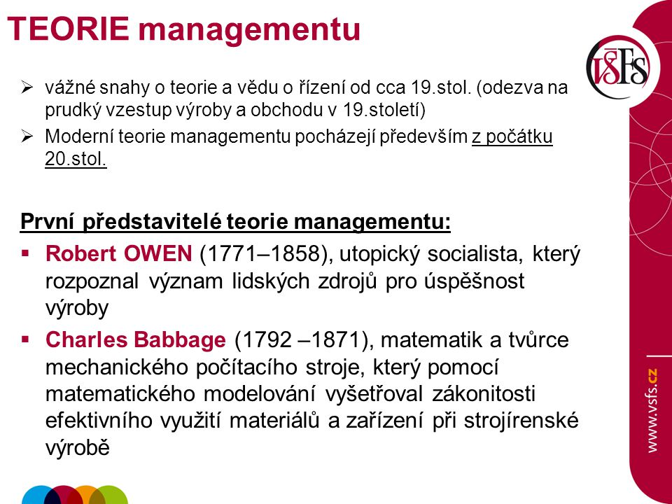 TEORIE managementu První představitelé teorie managementu: