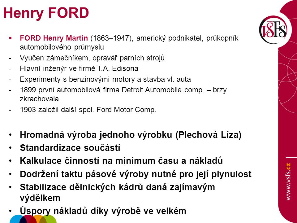 Henry FORD Hromadná výroba jednoho výrobku (Plechová Líza)