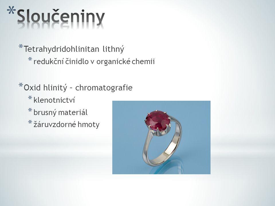 Sloučeniny Tetrahydridohlinitan lithný Oxid hlinitý – chromatografie