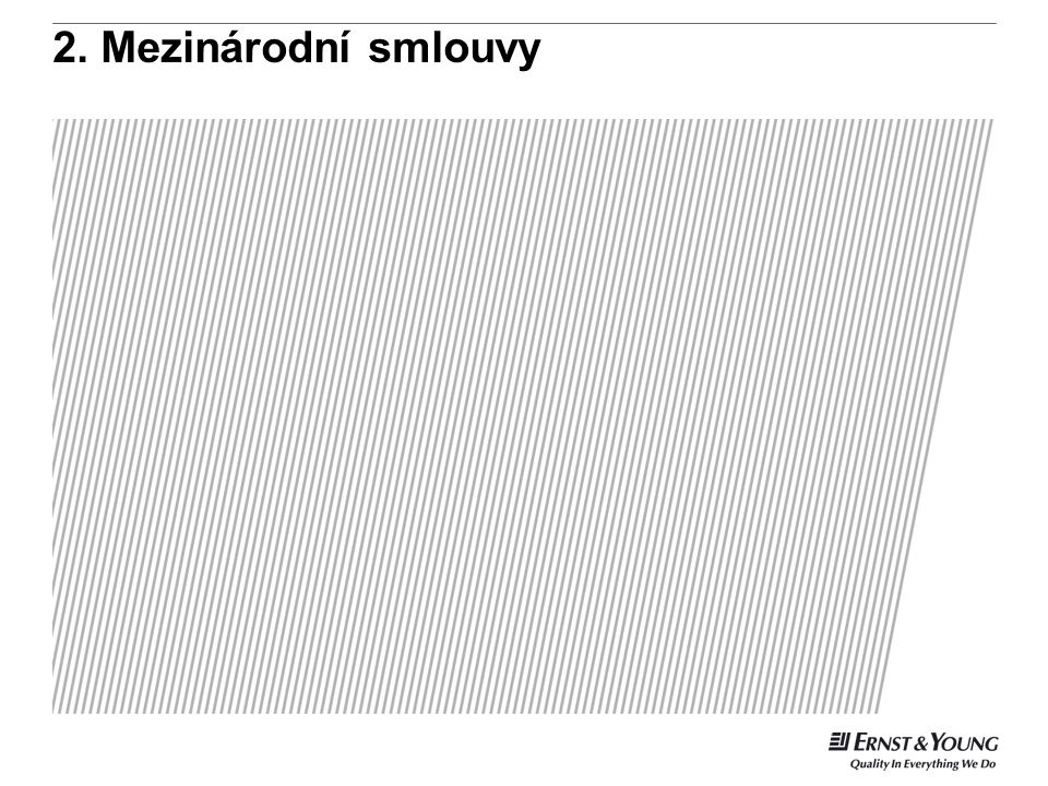 2. Mezinárodní smlouvy This is a predetermined divider slide and should not be modified