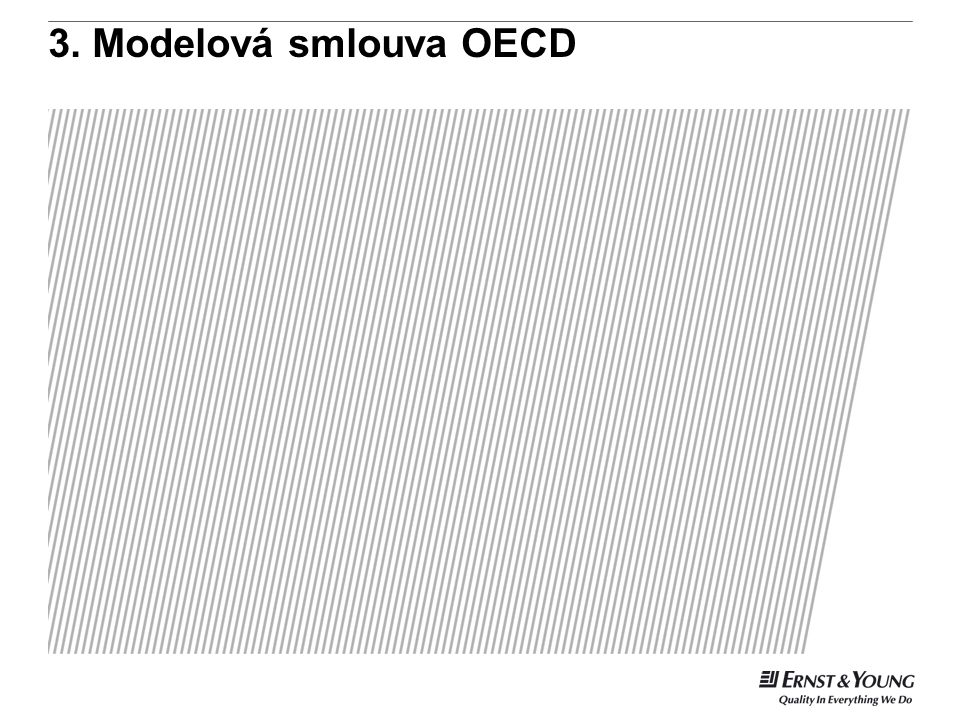 3. Modelová smlouva OECD This is a predetermined divider slide and should not be modified