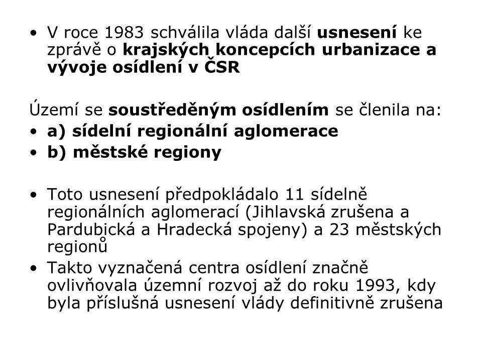 V roce 1983 schválila vláda další usnesení ke zprávě o krajských koncepcích urbanizace a vývoje osídlení v ČSR
