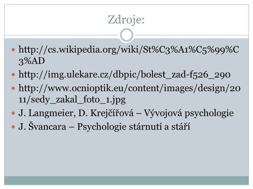 Zdroje: http://cs.wikipedia.org/wiki/St%C3%A1%C5%99%C3%AD