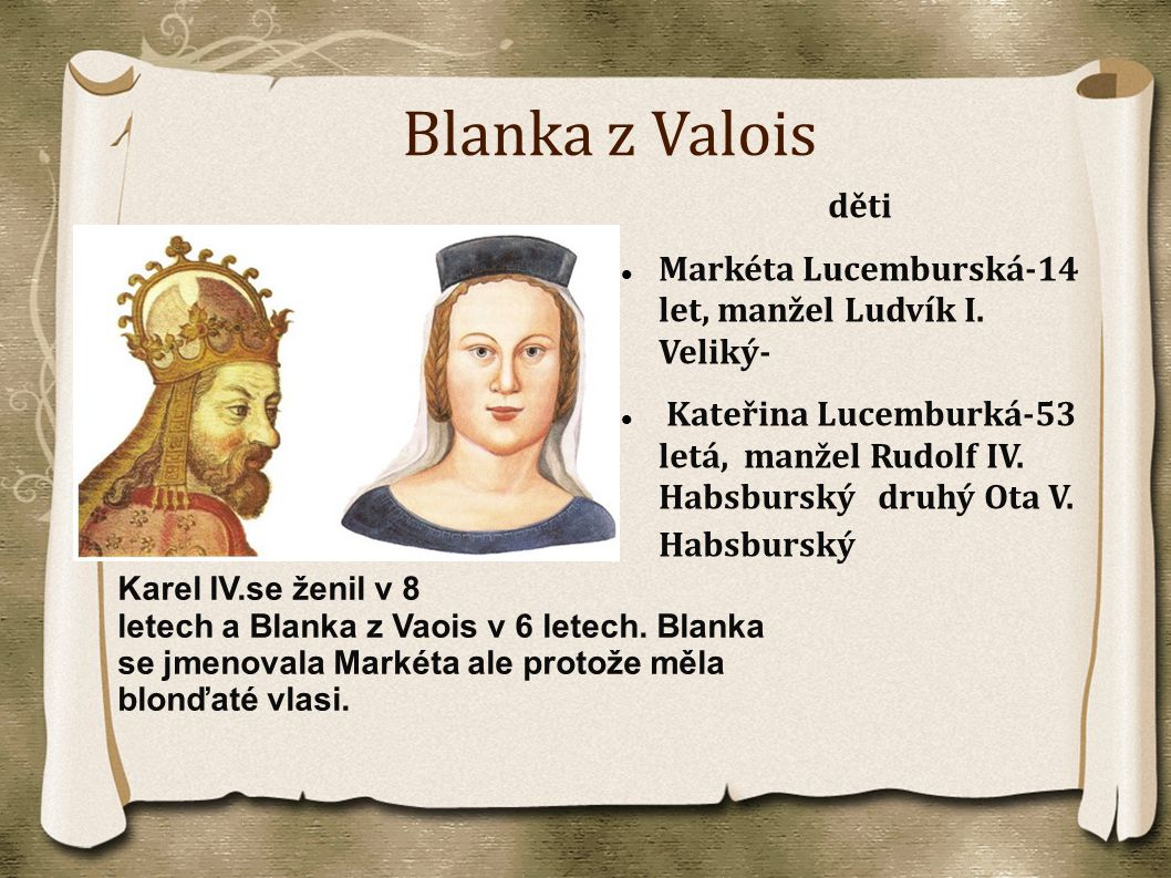 Blanka z Valois děti. Markéta Lucemburská-14 let, manžel Ludvík I. Veliký-
