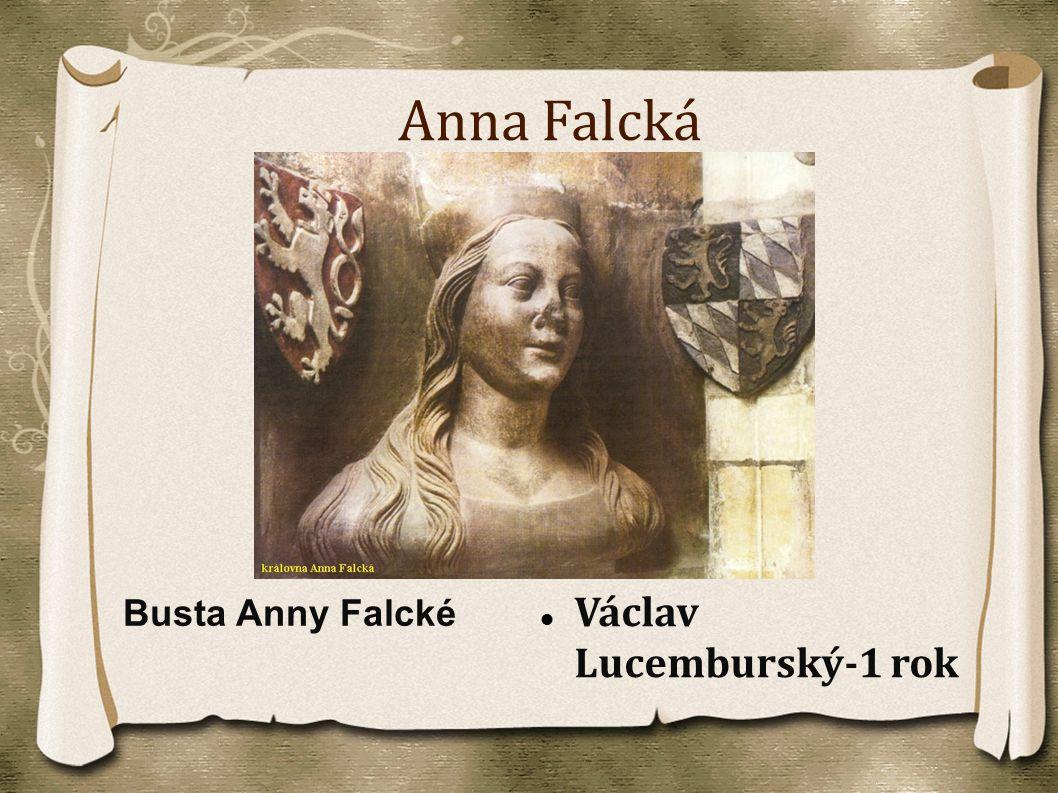 Anna Falcká Busta Anny Falcké Václav Lucemburský-1 rok