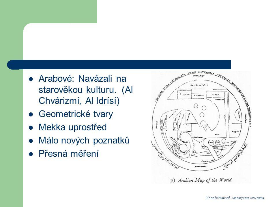 Arabové: Navázali na starověkou kulturu. (Al Chvárizmí, Al Idrísí)