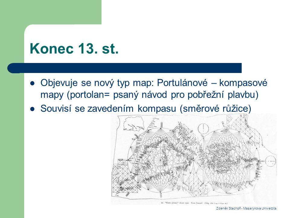 Konec 13. st. Objevuje se nový typ map: Portulánové – kompasové mapy (portolan= psaný návod pro pobřežní plavbu)