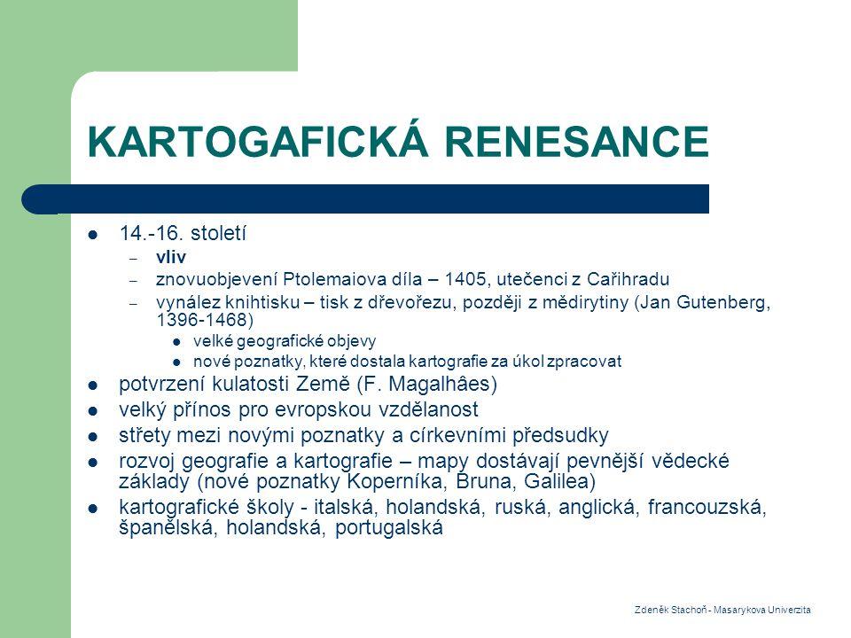 KARTOGAFICKÁ RENESANCE