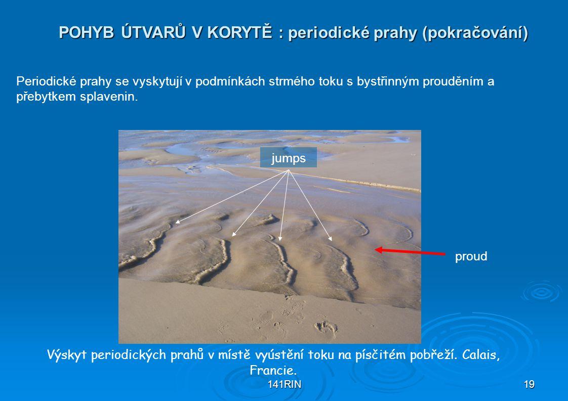 POHYB ÚTVARŮ V KORYTĚ : periodické prahy (pokračování)