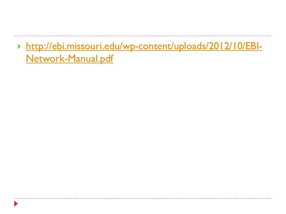 http://ebi.missouri.edu/wp-content/uploads/2012/10/EBI- Network-Manual.pdf