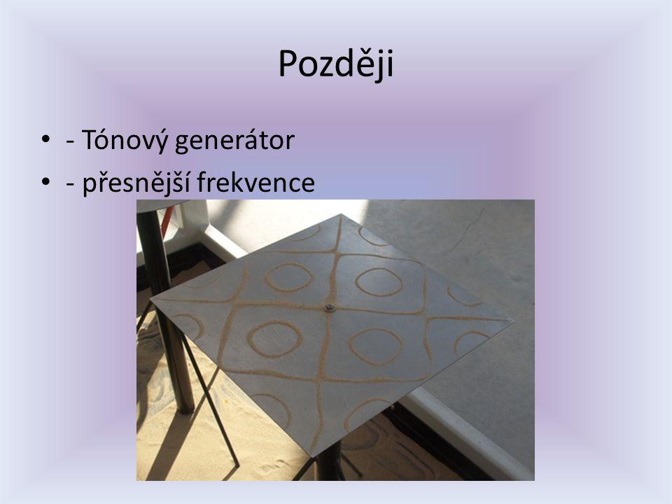 Později - Tónový generátor - přesnější frekvence
