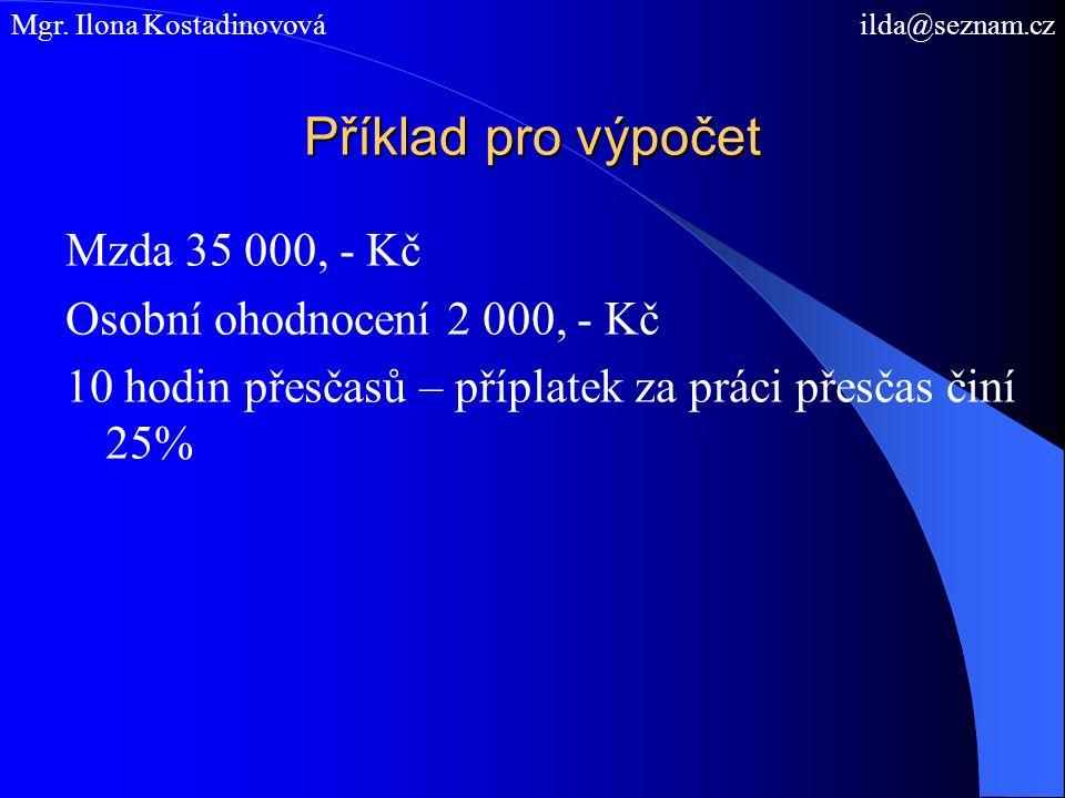 Příklad pro výpočet Mzda 35 000, - Kč Osobní ohodnocení 2 000, - Kč