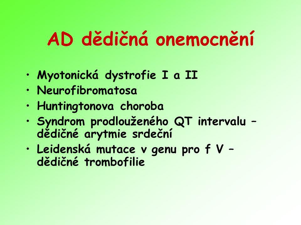 AD dědičná onemocnění Myotonická dystrofie I a II Neurofibromatosa