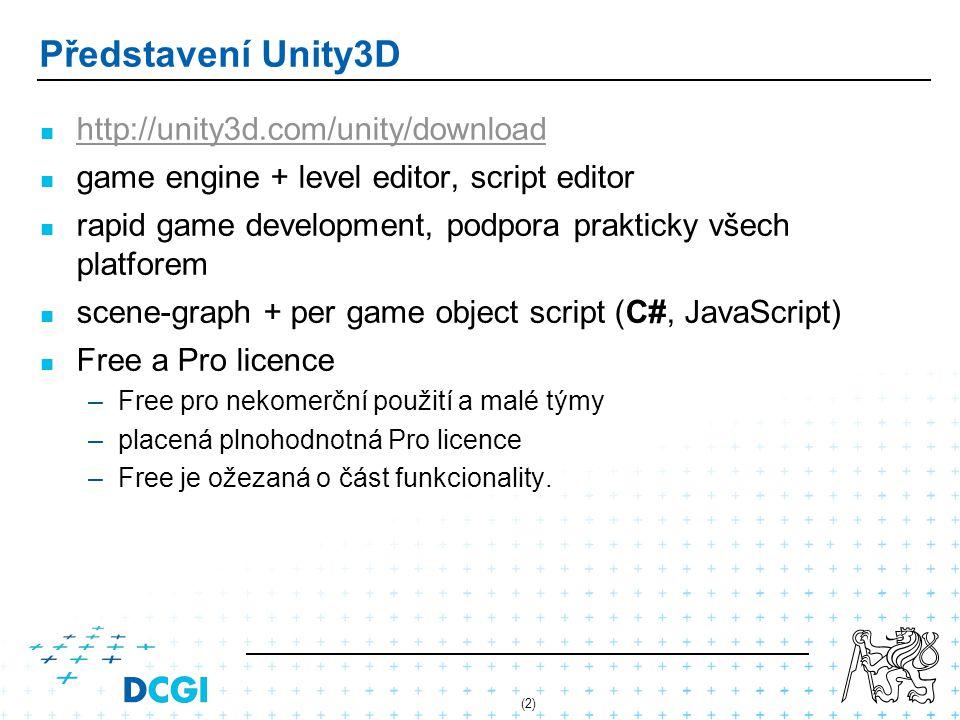 Představení Unity3D http://unity3d.com/unity/download
