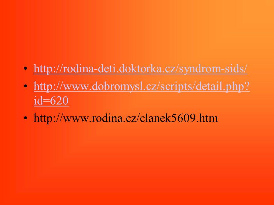 http://rodina-deti.doktorka.cz/syndrom-sids/ http://www.dobromysl.cz/scripts/detail.php id=620.