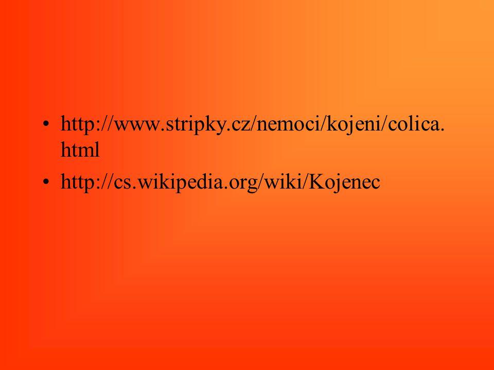 http://www.stripky.cz/nemoci/kojeni/colica.html http://cs.wikipedia.org/wiki/Kojenec