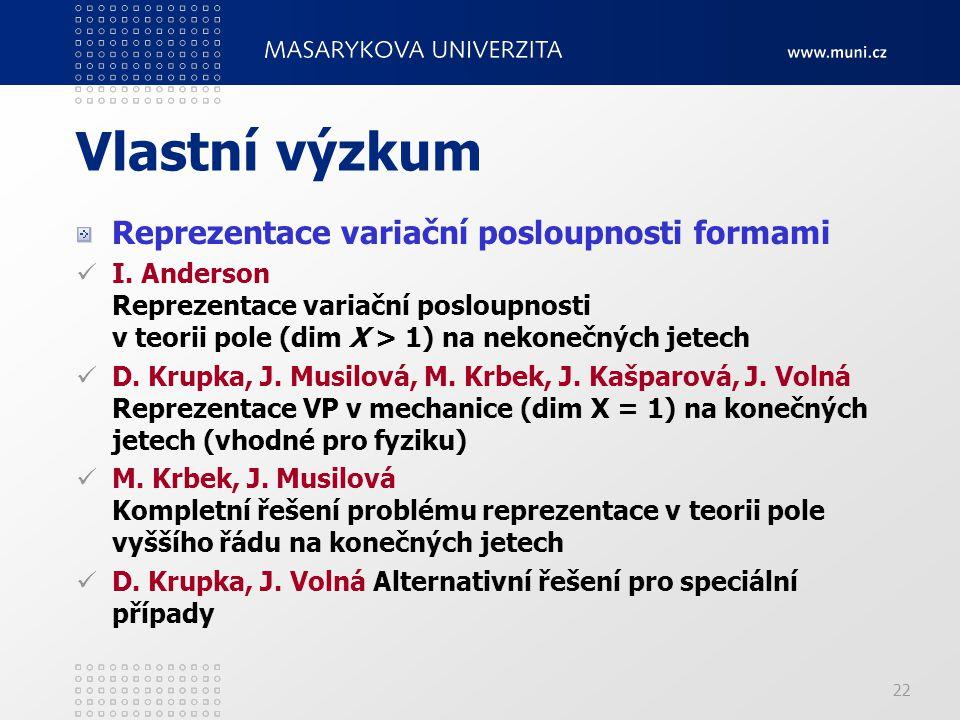 Vlastní výzkum Reprezentace variační posloupnosti formami