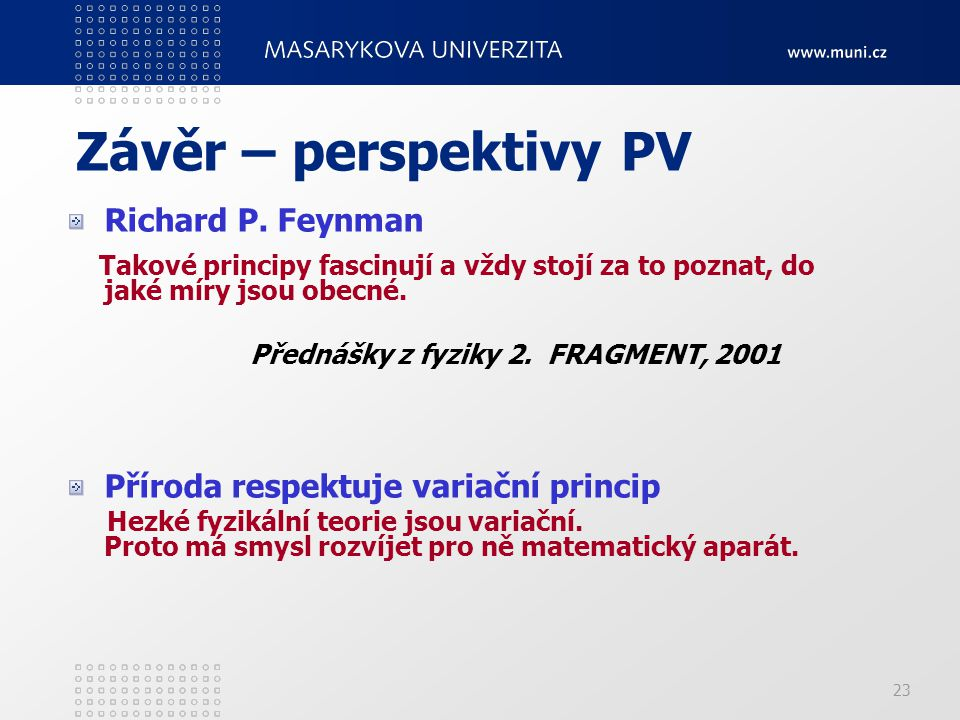 Závěr – perspektivy PV Richard P. Feynman