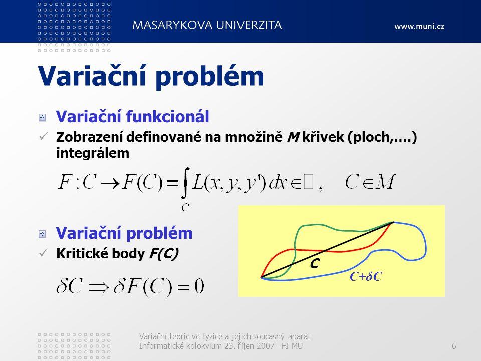 Variační problém Variační funkcionál Variační problém