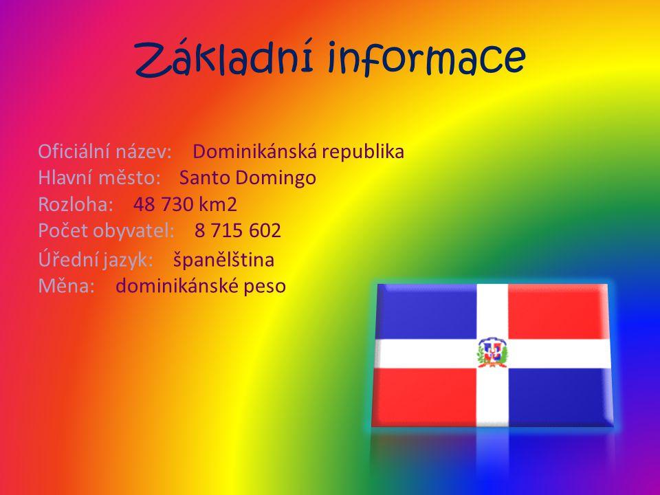 Základní informace Oficiální název: Dominikánská republika