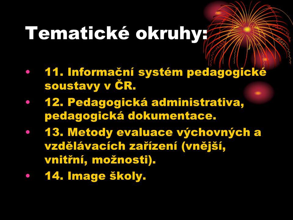 Tematické okruhy: 11. Informační systém pedagogické soustavy v ČR.