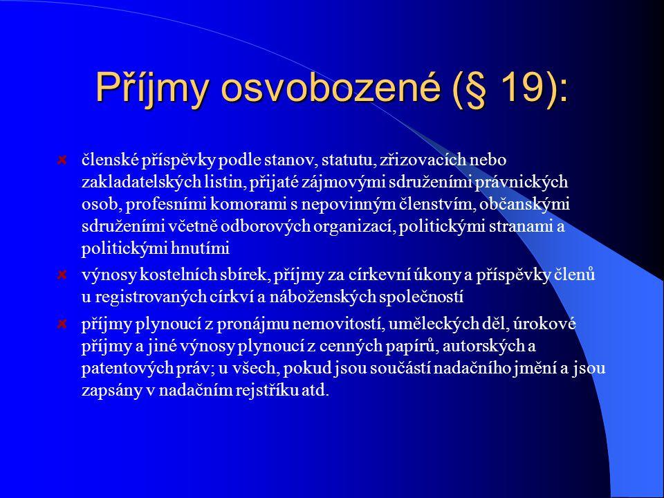 Příjmy osvobozené (§ 19):