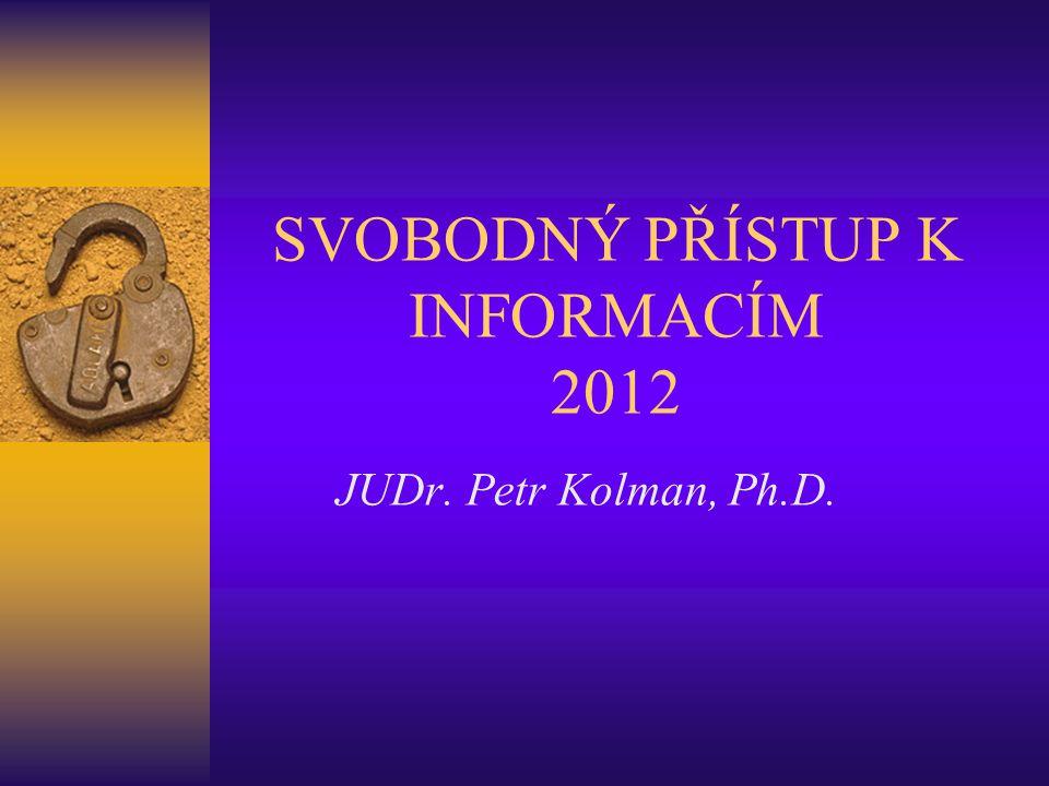 SVOBODNÝ PŘÍSTUP K INFORMACÍM 2012