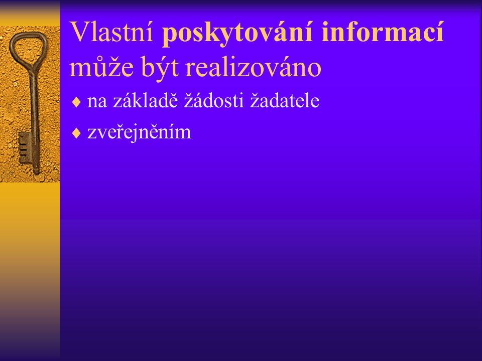 Vlastní poskytování informací může být realizováno