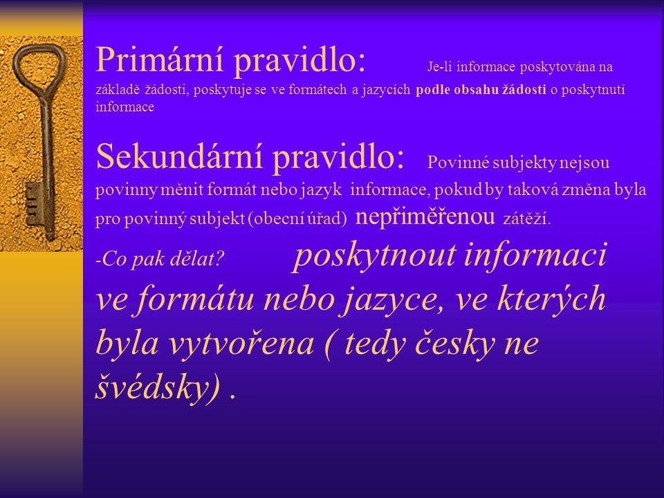 V jakém jazyce musíme informaci poskytnout. Žadatelem může být i např