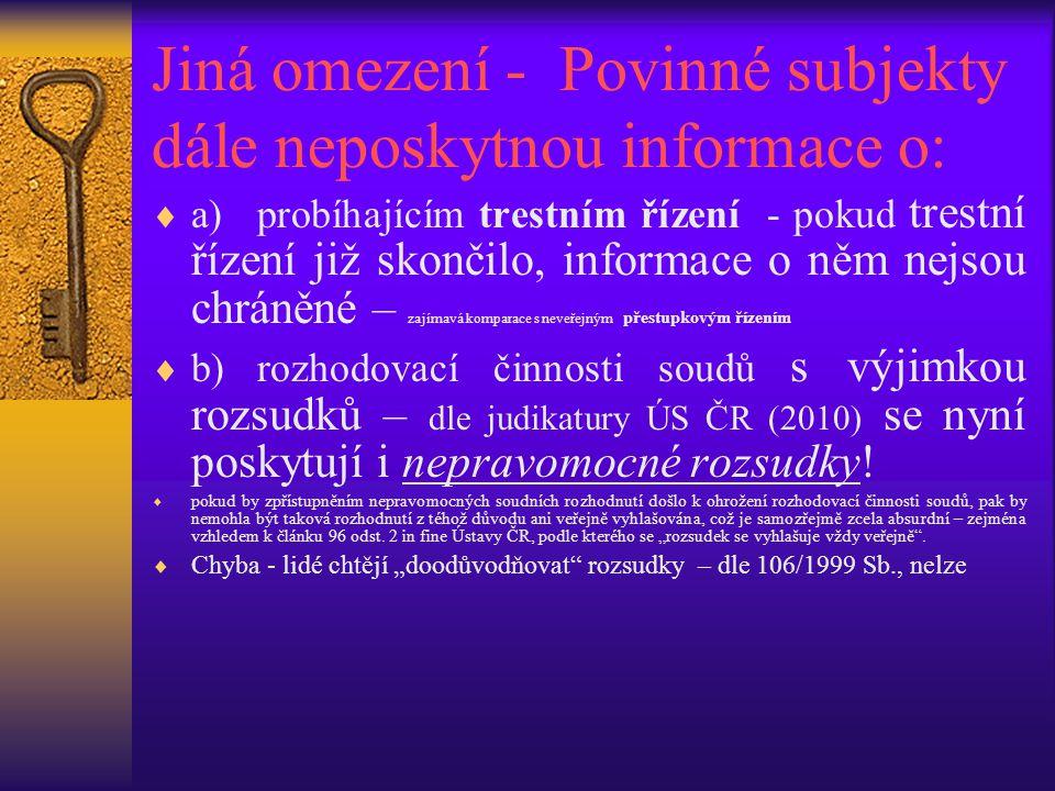 Jiná omezení - Povinné subjekty dále neposkytnou informace o: