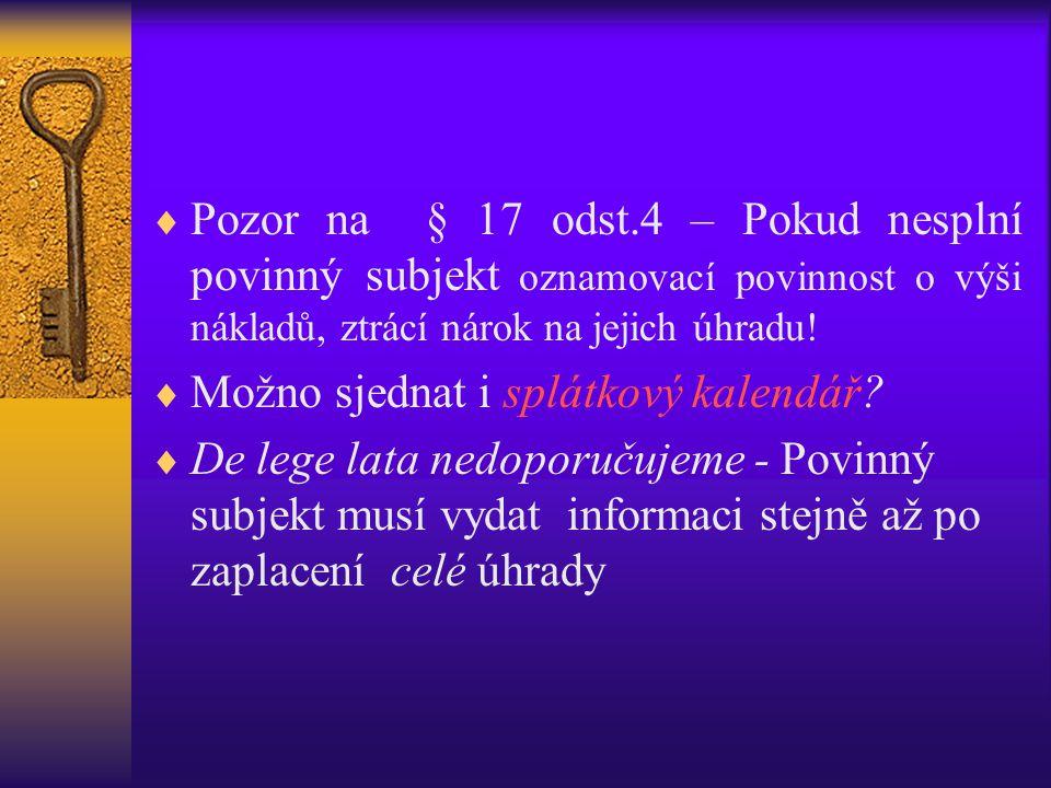 Pozor na § 17 odst.4 – Pokud nesplní povinný subjekt oznamovací povinnost o výši nákladů, ztrácí nárok na jejich úhradu!