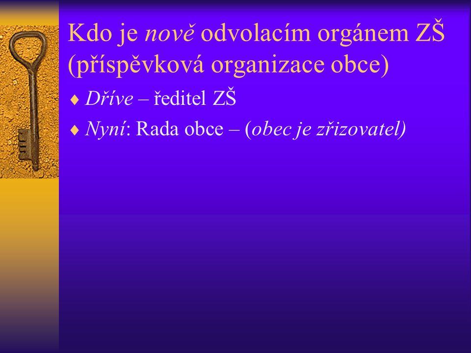 Kdo je nově odvolacím orgánem ZŠ (příspěvková organizace obce)