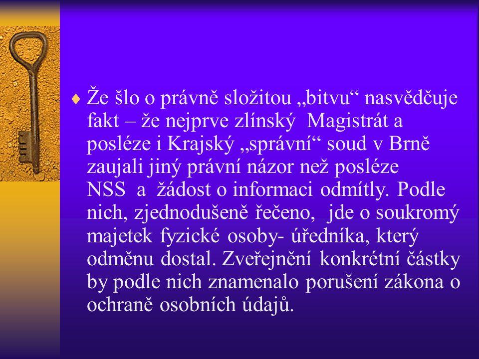 """Že šlo o právně složitou """"bitvu nasvědčuje fakt – že nejprve zlínský Magistrát a posléze i Krajský """"správní soud v Brně zaujali jiný právní názor než posléze NSS a žádost o informaci odmítly."""